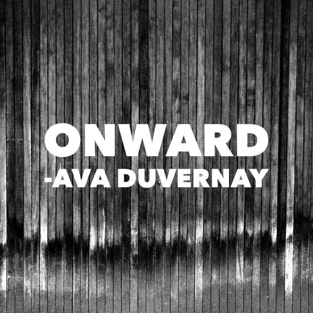 Onward Ava DuVernay