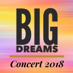 Big Dreams Concert April 15, 2018